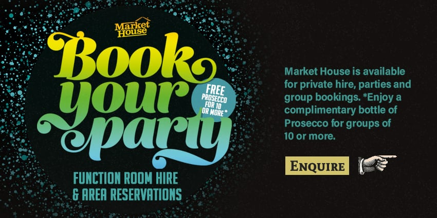 Book a party at Market House