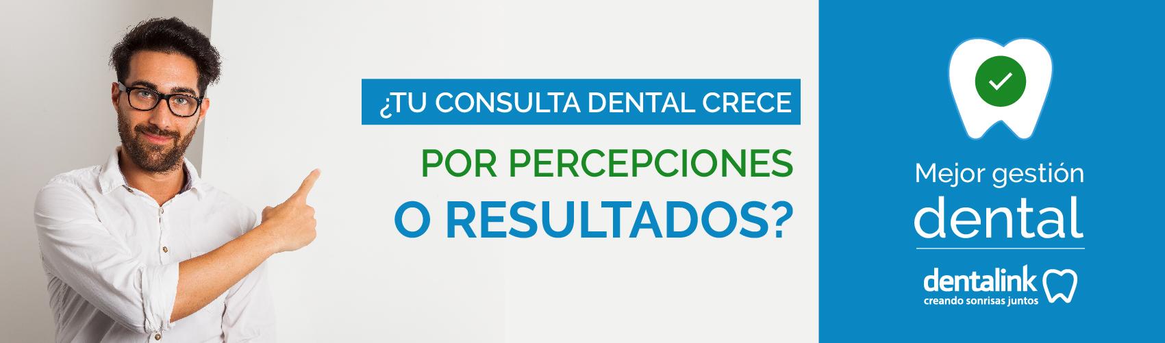¿Tu consulta dental crece por percepciones o por resultados?