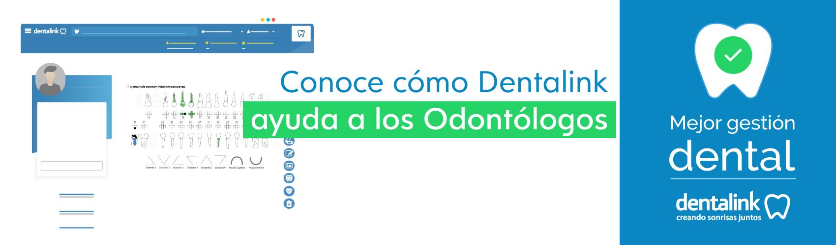 Conoce cómo ayuda Dentalink a los Odontólogos