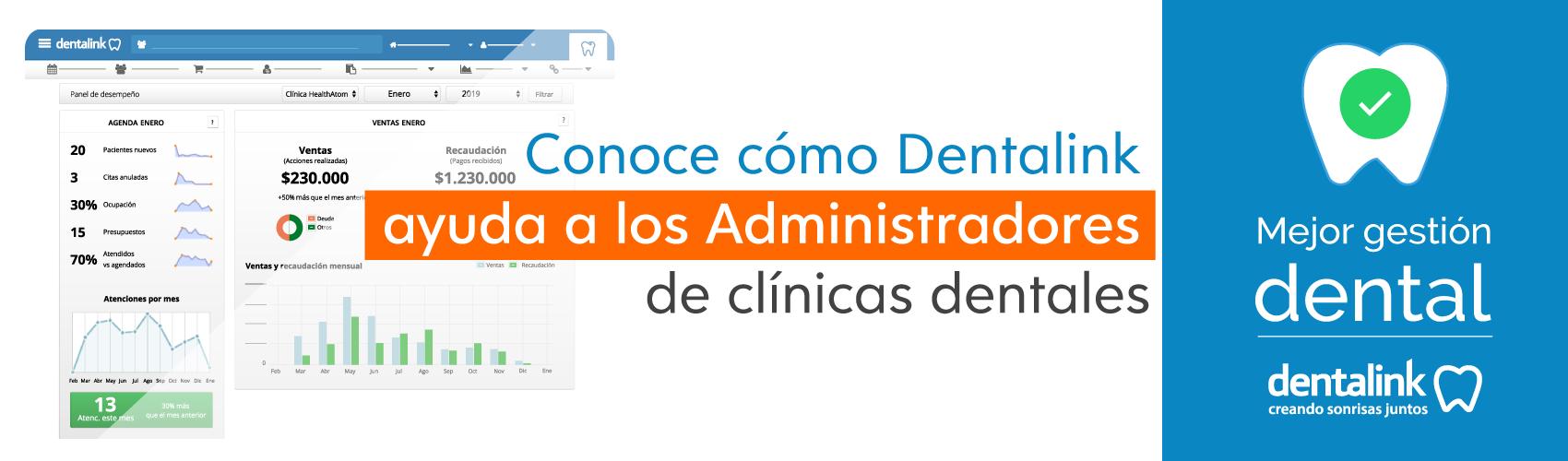 Conoce las funcionalidades de Dentalink para Administradores y Gerentes de Clínicas Dentales