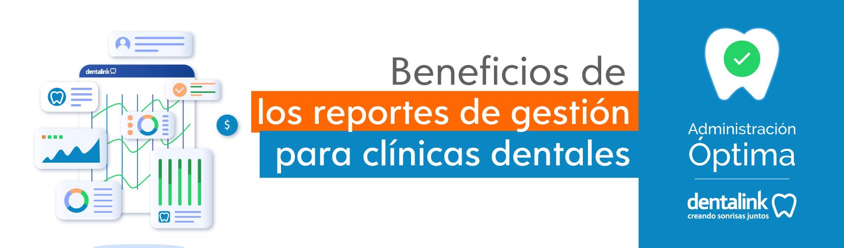 Beneficios de los reportes de gestión para clínicas dentales