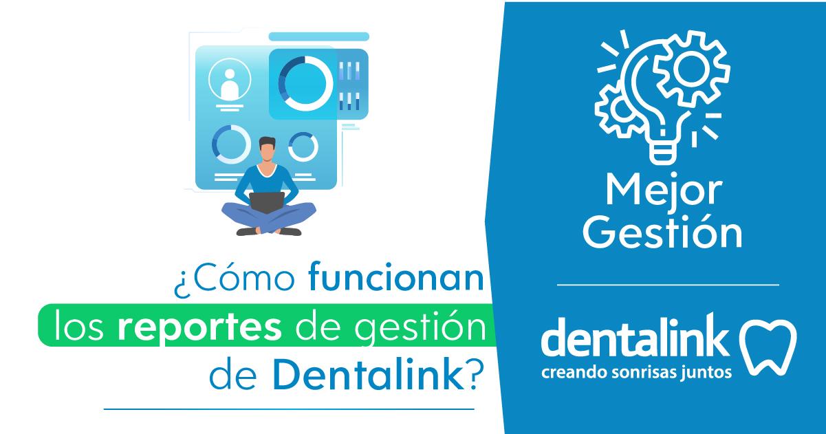 ¿Cómo funcionan los reportes de gestión de Dentalink?