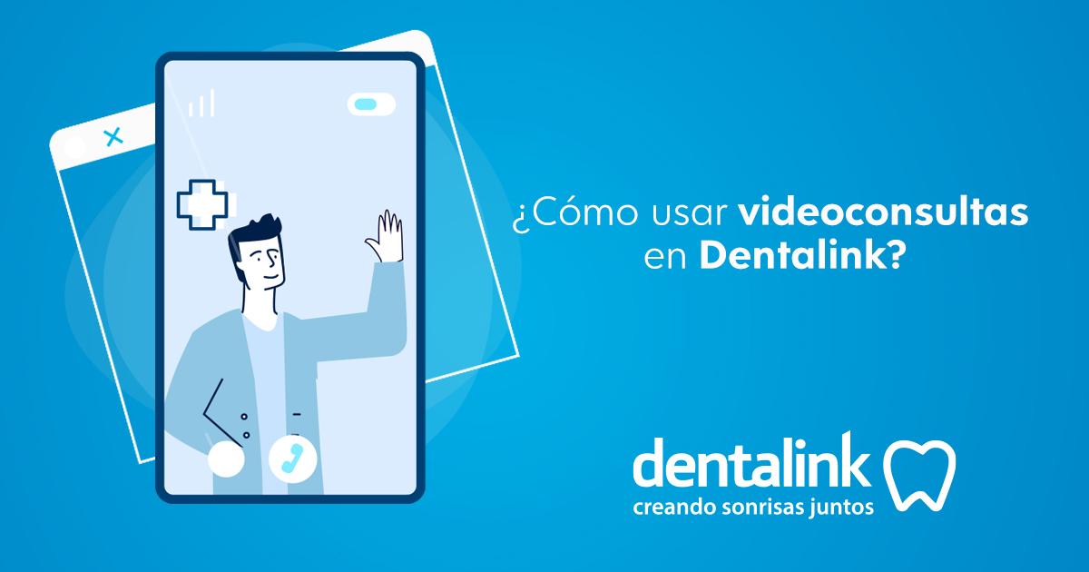 Ahora Dentalink cuenta con teleconsulta, una nueva función que permite atender a