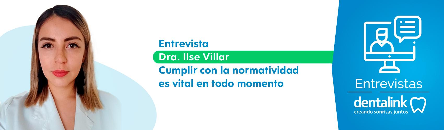 Cumplir con la normatividad es vital en todo momento - Entrevista a la Dra. Ilse Villar