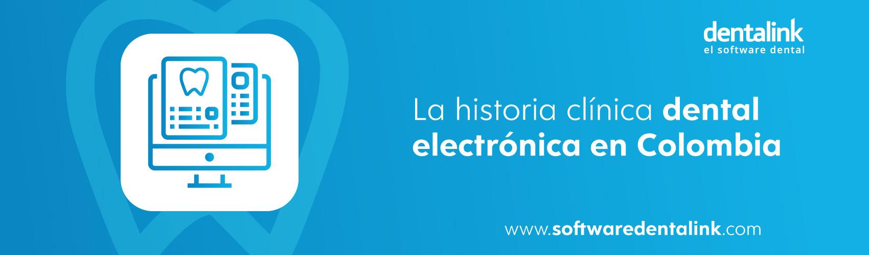 ▷ La historia clínica dental electrónica en Colombia