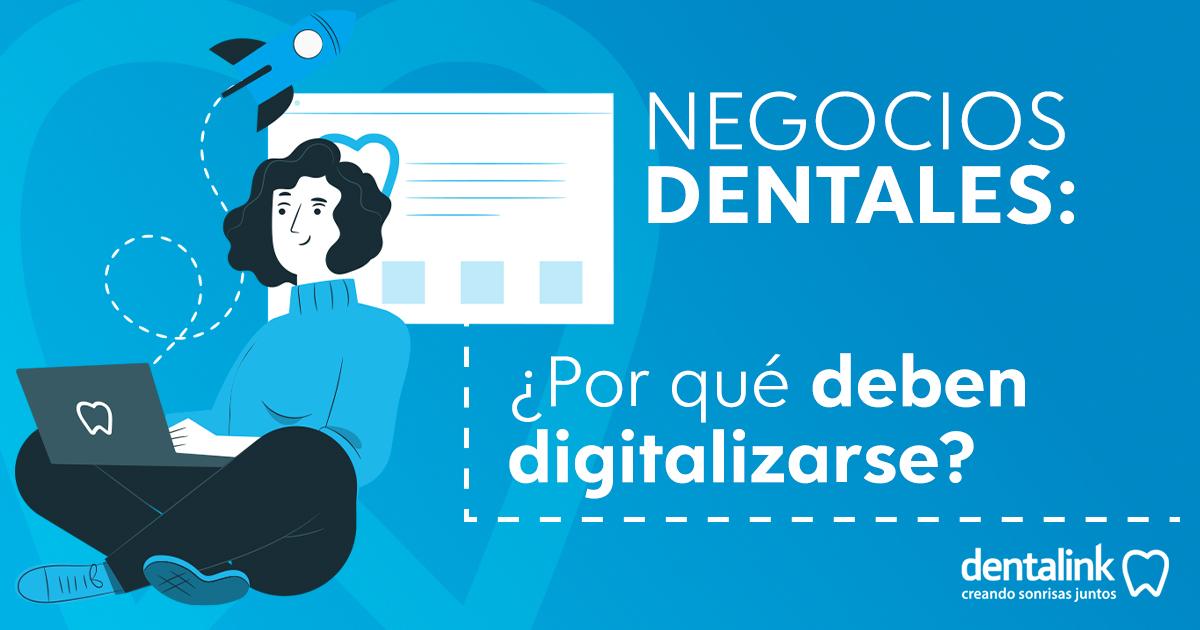 Negocios dentales: ¿por qué deben digitalizarse