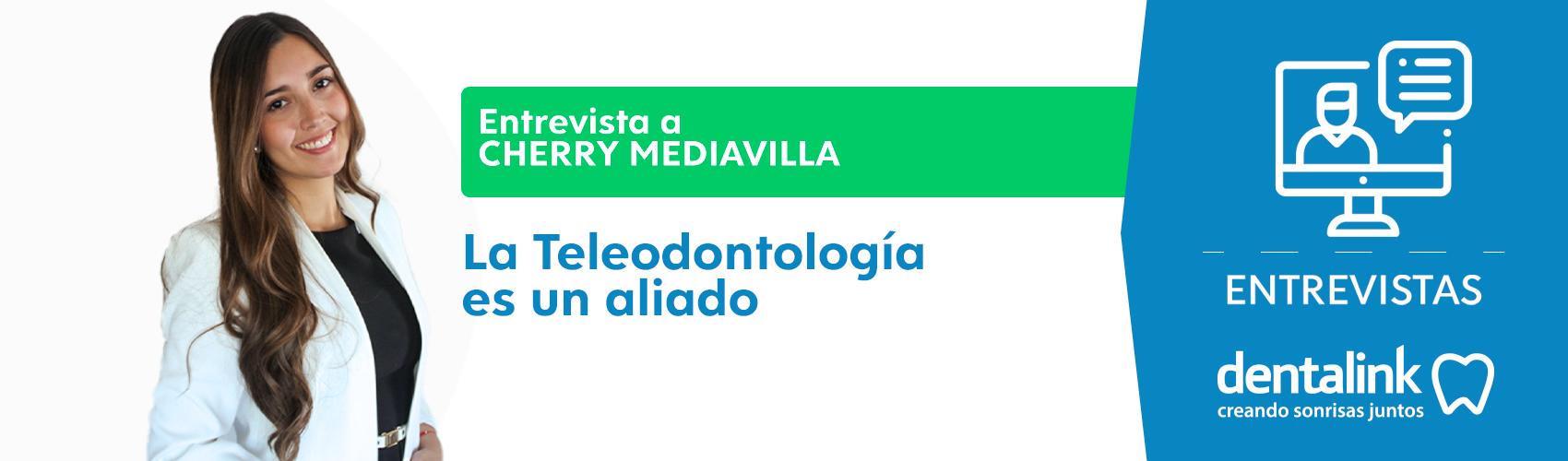 La Teleodontología es un aliado de la consulta dental - Entrevista Dra. Cherry Mediavilla