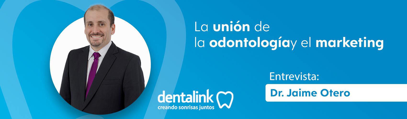La unión de la odontología y el marketing - Entrevista Dr. Jaime Otero