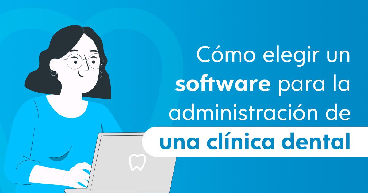 Cómo elegir un software para la administración de una clínica dental