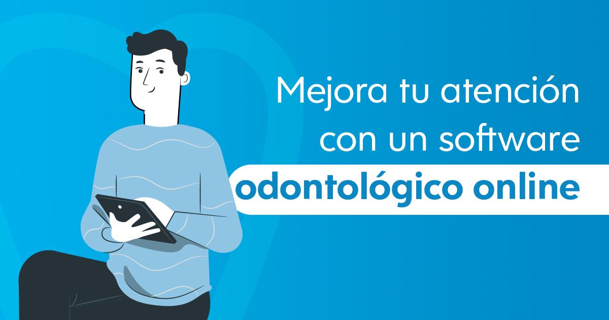 Mejora tu atención con un software odontológico online