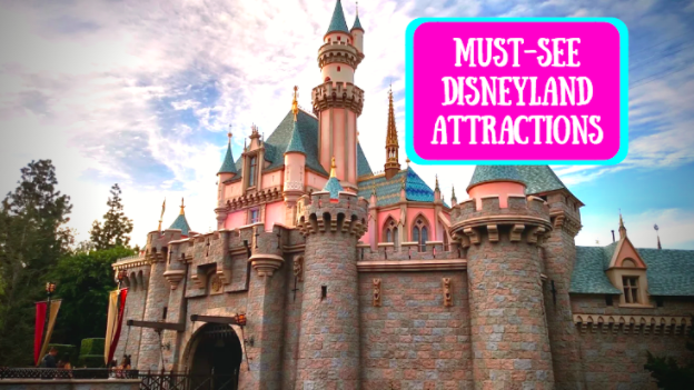 Must See Disneyland Attractions