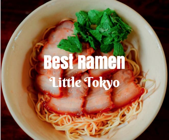 Best Ramen in Little Tokyo