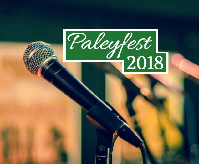 Paleyfest 2018