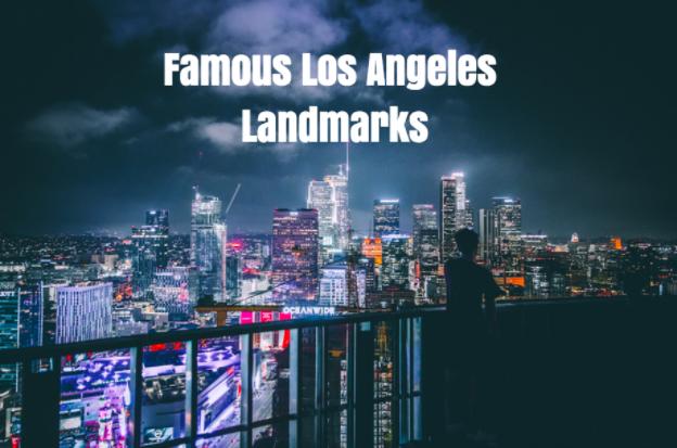 famous landmarks in la