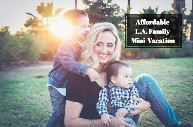 cheap weekend getaway in california for families