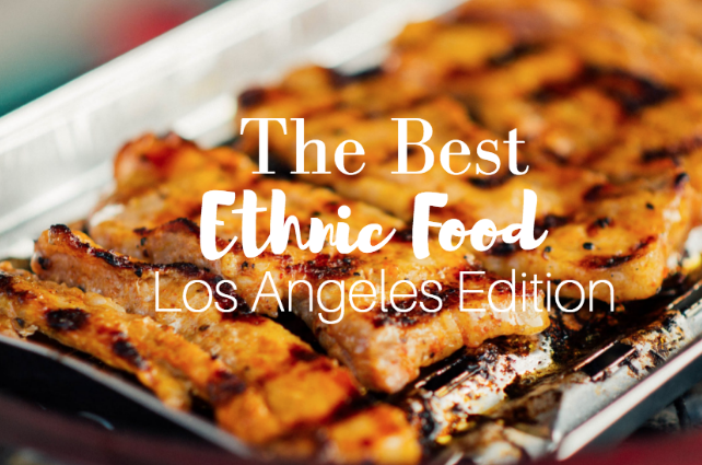 best ethnic food in LA