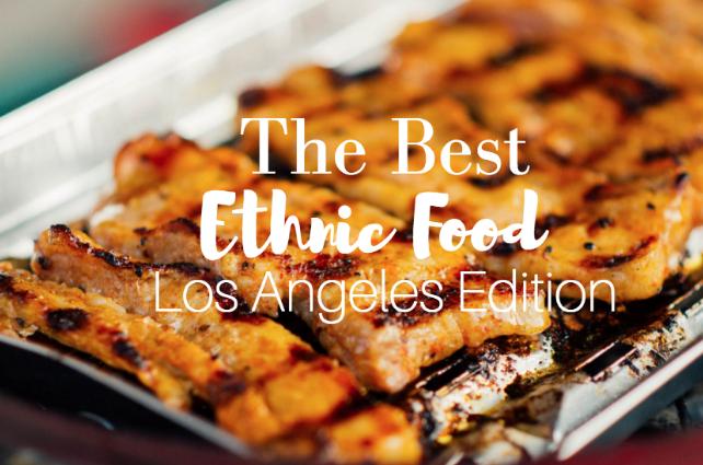best ethnic food in LA
