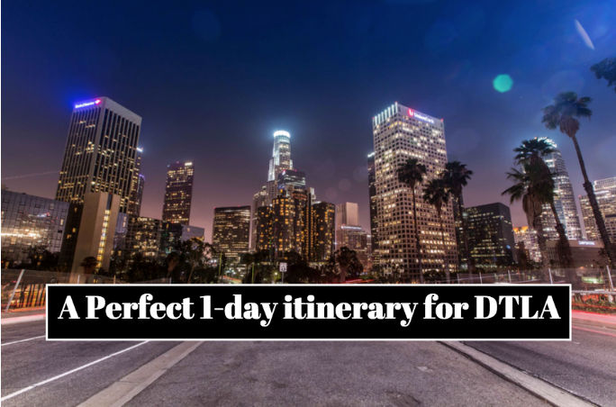 downtown los angeles itinerary