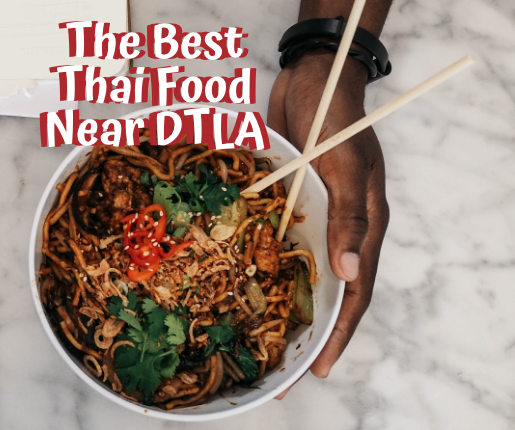 best thai food in downtown la