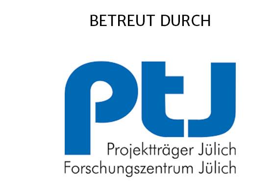 Betreut durch den Projektträger Jülich im Forschungszentrum Jülich