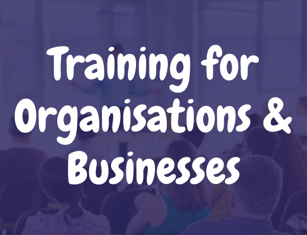 Training for organisations & businesses