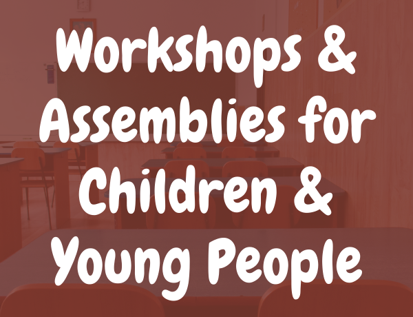 workshops & assemblies for children & young people