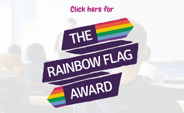 Click here for the Rainbow Flag Award (Schools & colleges)