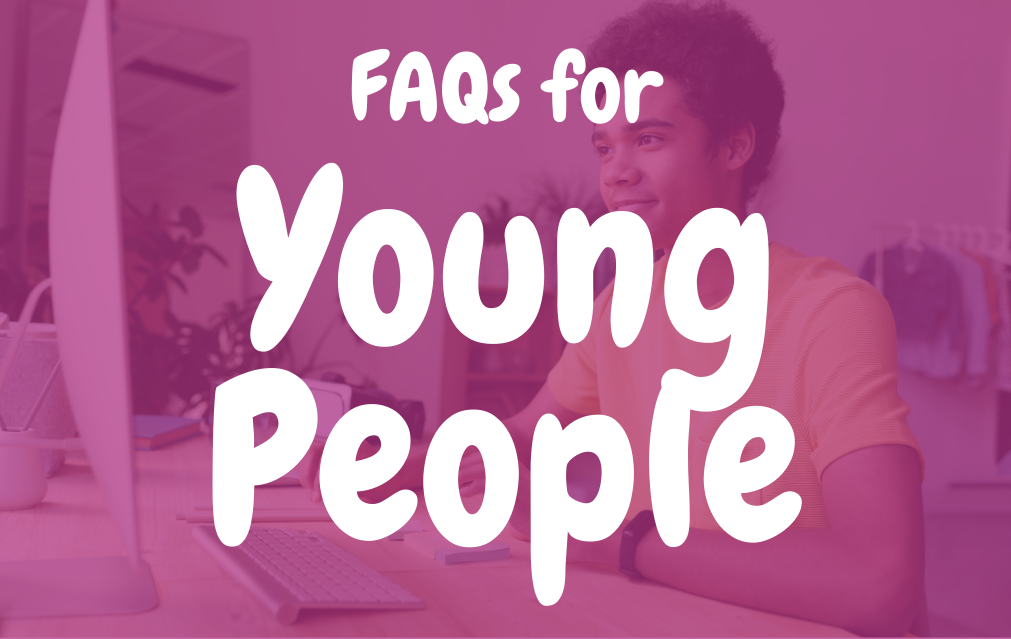 FAQs for Young People