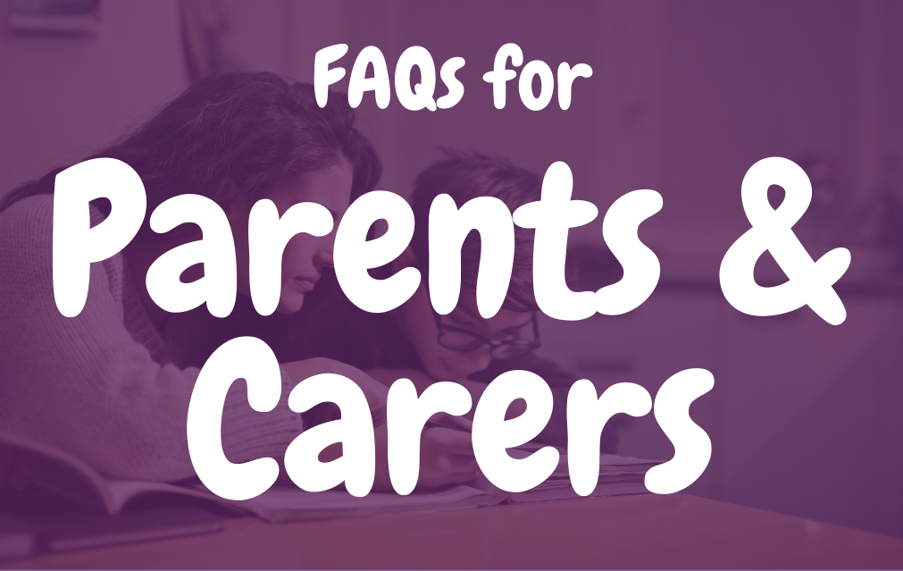 FAQs for Parents & Carers