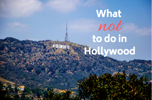 places not to go in hollywood