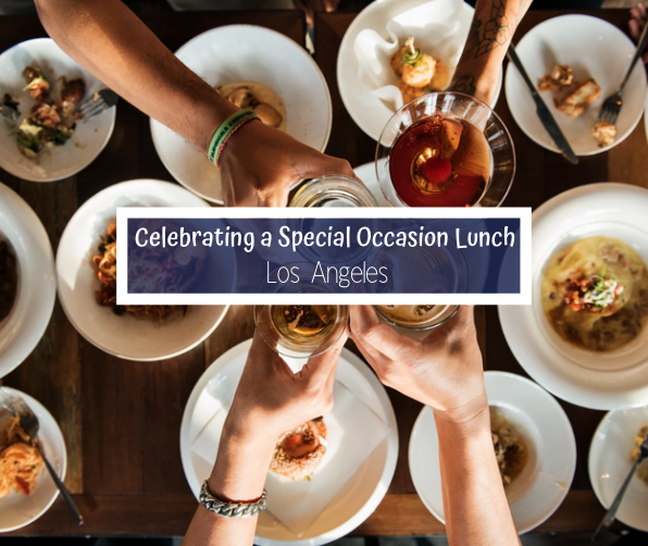 best special occasion lunch in LA