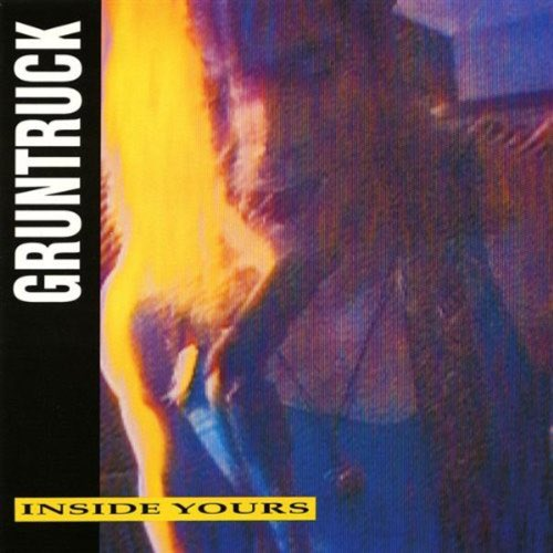 009 Inside Yours by Gruntruck