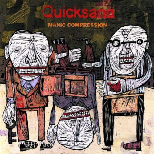 023 Manic Compressions by Quicksand