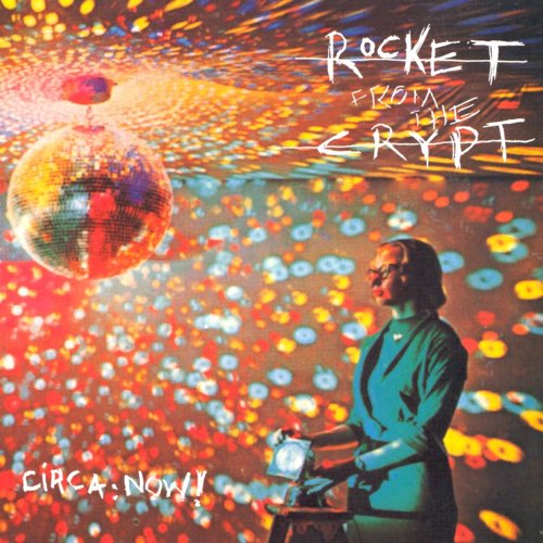 044 Circa: Now! by Rocket from the Crypt