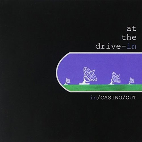 047 In/Casino/Out by At The Drive-in