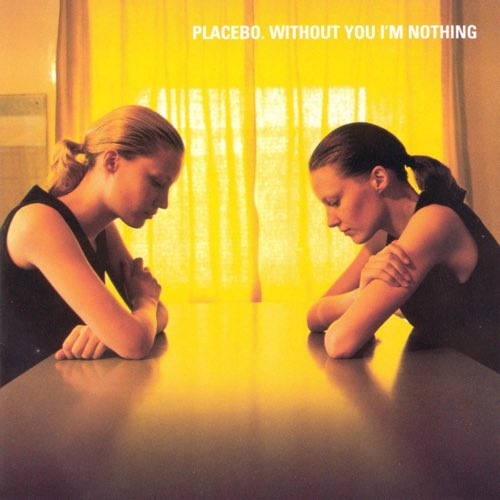 139 Without You I'm Nothing by Placebo