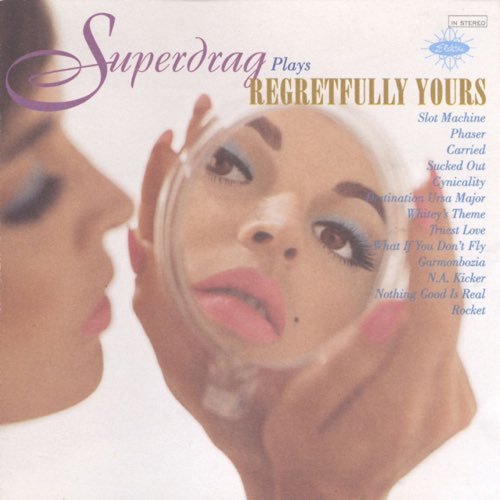 157 Regretfully Yours by Superdrag