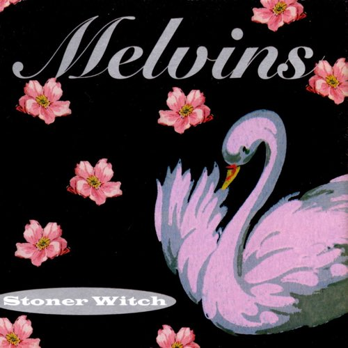 196 Stoner Witch by The Melvins