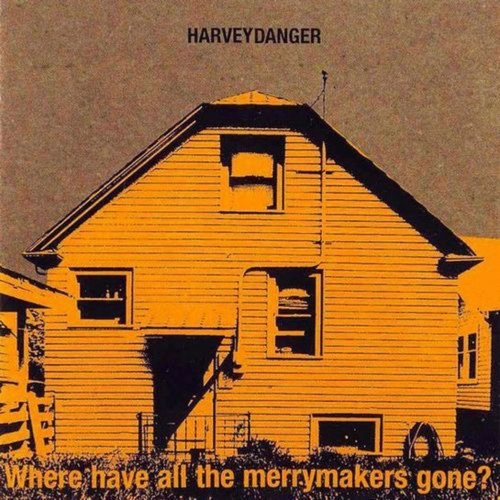 341 Where Have All The Merrymakers Gone? by Harvey Danger