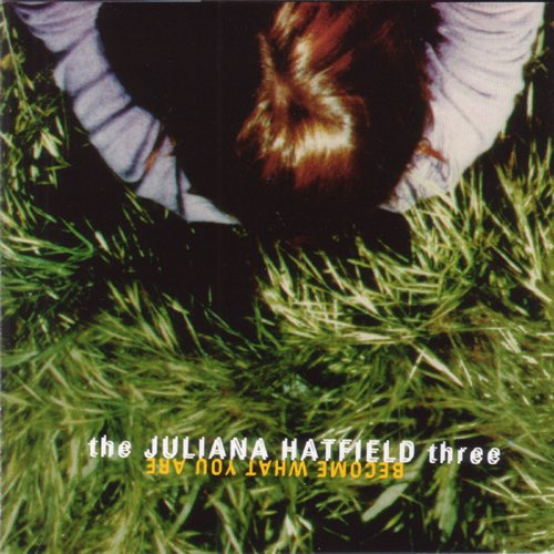 034 Become What You Are by The Juliana Hatfield Three
