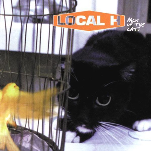 399 Pack Up The Cats by Local H