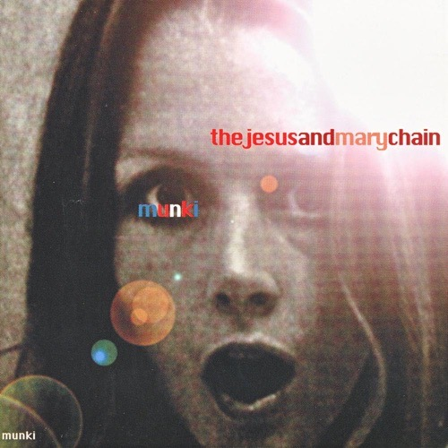 386 Munki by The Jesus And Mary Chain
