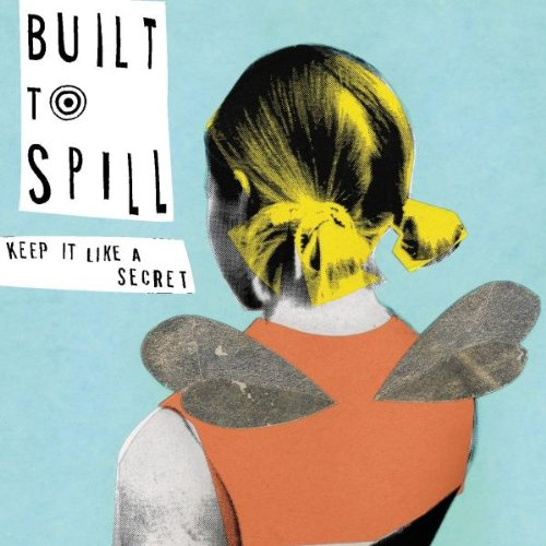 406 Keep It Like A Secret by Built To Spill