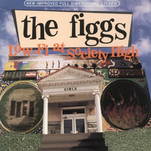 438 Low-Fi At Society High by The Figgs