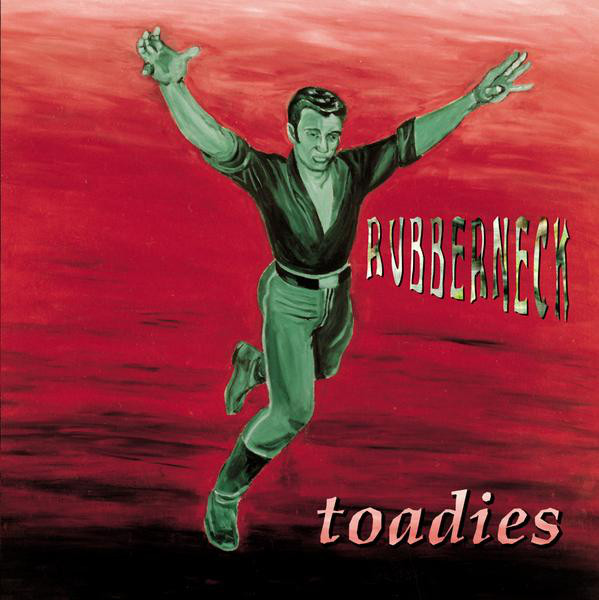 453 Rubberneck by Toadies