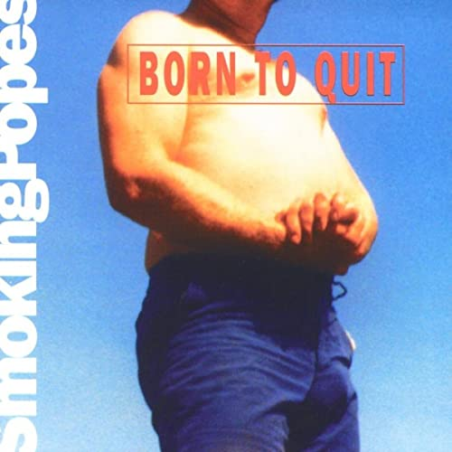 492 Born To Quit by Smoking Popes