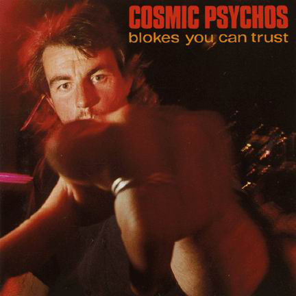 493 Blokes You Can Trust by Cosmic Psychos