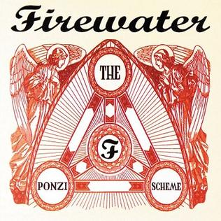 506 The Ponzi Scheme by Firewater