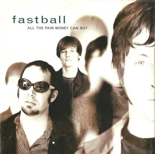 508 All The Pain Money Can Buy by Fastball