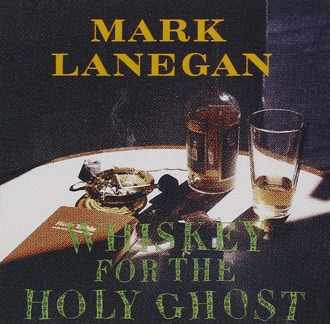 510 Whiskey For The Holy Ghost by Mark Lanegan